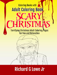 Creepy Halloween Coloring Pages by Coloring Book Scary Christmas The Writing King