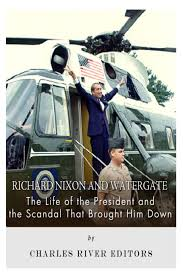 richard nixon and watergate the life of the president and the