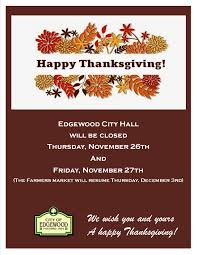 city of edgewood edgewood city will be closed thursday 11 26