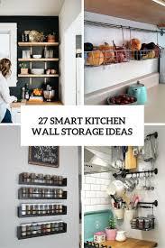 unique kitchen cabinet storage ideas 27 smart kitchen wall storage ideas shelterness
