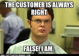 Always Meme - the customer is always right false call center memes