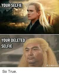 Selfie Meme Funny - your selfie your deleted selfie funny meme on me me