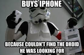 Star Wars Funny Meme - buys iphone because couldn t find the droid he was looking for