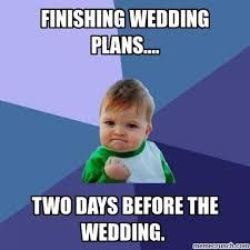 Planning A Wedding Meme - 20 wedding memes you ll find funny sayingimages com