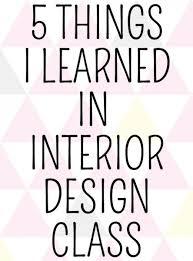 How Do I Become An Interior Designer 5 Things I Learned In Interior Design Interior Design Info