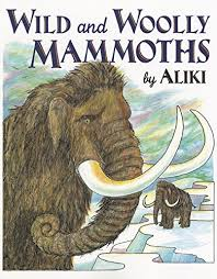 wild woolly mammoths revised edition trophy picture books