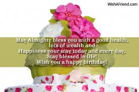 may almighty bless you with good health lots wealth and christian