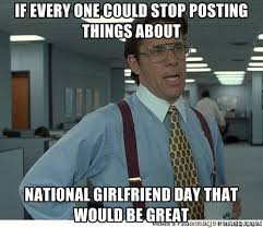Funny Memes About Girlfriends - national girlfriend day memes
