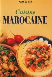 livre de cuisine marocaine la cuisine de wilson cookbooks cuisine