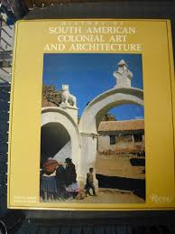 history of south american colonial rizzoli 9780847815555 amazon