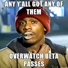 Beta Meme - mrw overwatch weekend beta is done meme on imgur