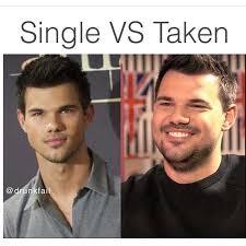 Meme Single - single vs taken memes