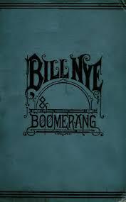 bill nye and boomerang by bill nye