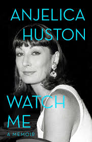 Blame It On Vanity Excerpt Watch Me Book By Anjelica Huston Official Publisher Page