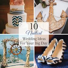 nautical wedding 10 nautical wedding ideas for your big day linentablecloth