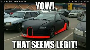 Bugatti Meme - it s a legit bugatti veyron