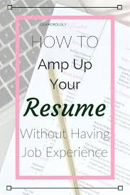 Summer Job Resume No Experience by 160 Best Resume Tips Tricks Templates Images On Pinterest