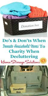 Home Storage Solutions 101 Organized Home Donate Household Items To Charity Do U0027s U0026 Don U0027ts Plus Ideas Of