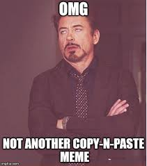 Meme Copy And Paste - face you make robert downey jr meme imgflip