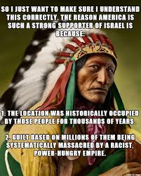 Israel Memes - why native americans support israel meme on imgur