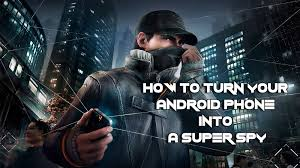 turn your android smartphone into a super spy effect hacking