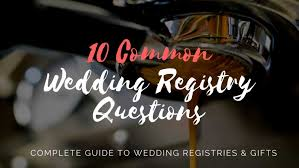 common places for wedding registries complete guide to wedding registries gifts