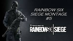 r6s montage 5 youtube