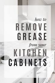 how to clean up greasy kitchen cabinets how to remove grease from your kitchen cabinets frugal