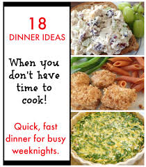 Ideas For Dinner by 18 Fast Dinner Ideas For Busy Weeknights
