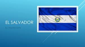 Flag El Salvador El Salvador By Maurisio Sorto Table Of Contents Location