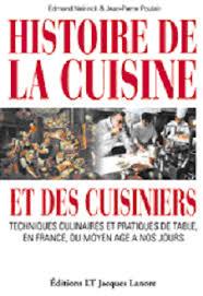 histoire de la cuisine jean poulain et edmond neirinck histoire de la cuisine et