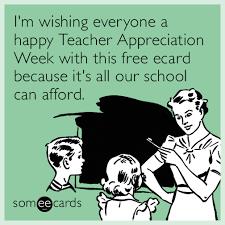 Teacher Appreciation Memes - i m wishing everyone a happy teacher appreciation week with this