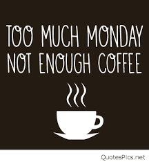 Funny Coffee Memes - funny monday coffee sayings pics memes quotes