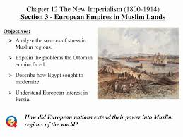 What Problems Faced The Ottoman Empire In The 1800s Objectives Analyze The Sources Of Stress In Muslim Regions Ppt