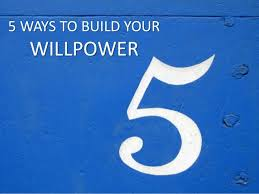 5 Ways To Build Your by 5 Ways To Build Willpower
