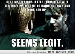 Silent Hill Meme - silent hill 2 in a nutshell silenthill