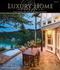 Design Home Magazine No 57 2015 by Luxury Home Magazine Oregon U0026 Sw Washington Issue 14 4 By Luxury