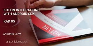 layoutinflater applicationcontext kotlin integrations with android sdk kad 05 antonio leiva