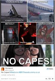 No Capes Meme - 16 of the internet s quickest reactions to madonna falling over