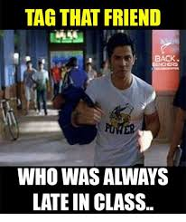 Tag A Friend Meme - tag that friend back late in class meme on me me