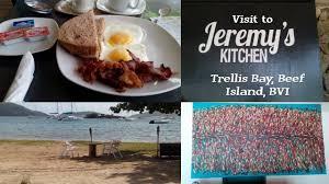 visit to jeremy u0027s kitchen trellis bay beef island
