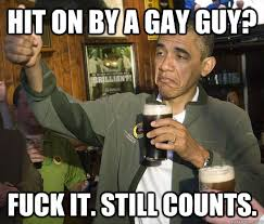Gay Guy Memes - hit on by a gay guy adviceanimals