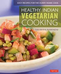healthy indian vegetarian cooking book by shubhra ramineni
