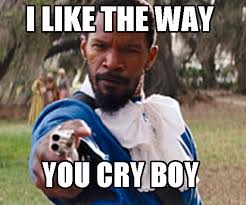 Django Meme - django alternative of i like the way you die boy reaction