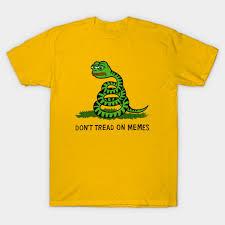 Memes Shirt - don t tread on memes dont tread on memes t shirt teepublic