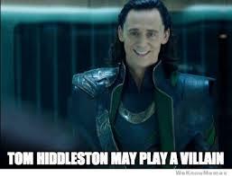 Villain Meme - tom hiddleston may play a villain meme shuffle pinterest tom
