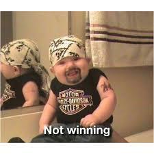 Winning Baby Meme - not winning baby meme harley davidson shirt me me me me meme
