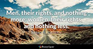 men their rights and nothing more women their rights and