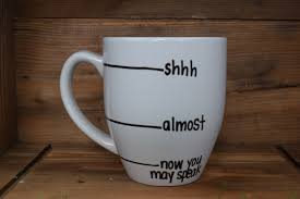 Weird Coffee Mugs by Now You May Speak Shh Almost Now You May Speak Now You May