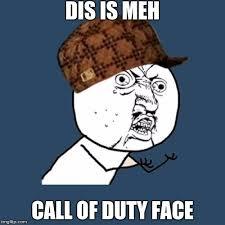 Meh Face Meme - y u no meme imgflip